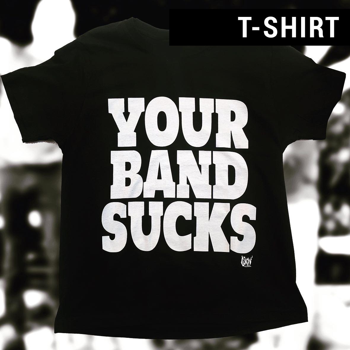 your-band-sucks t-shirt